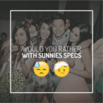 Sunnies Specs Launch: Would You Rather Be Pawis or Have Sakit Ulo 24/7