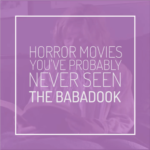 The Babadook, A Horror Movie You've Probably Never Seen