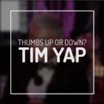 Thumbs Up or Down Time With Tim Yap
