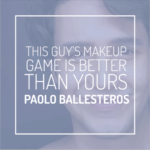 Paolo Ballesteros' Makeup Game is Better Than Yours
