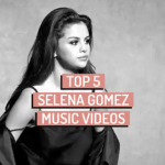 Our Top 5 Selena Gomez Music Videos